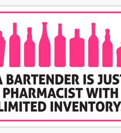 Bartenders are pharmacists with small stock Sticker
