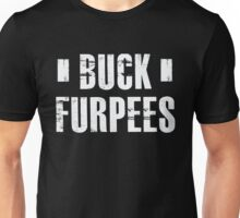 Buck Furpees - Funny Gym Workout Trainer Unisex T-Shirt