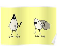 Good Egg/Bad Egg Poster