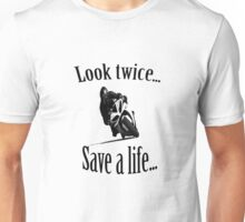 Look twice... Save a life... Unisex T-Shirt