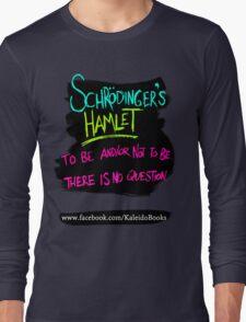 KALEIDO BOOKS AND GIFTS - SCHRODINGER'S HAMLET Long Sleeve T-Shirt