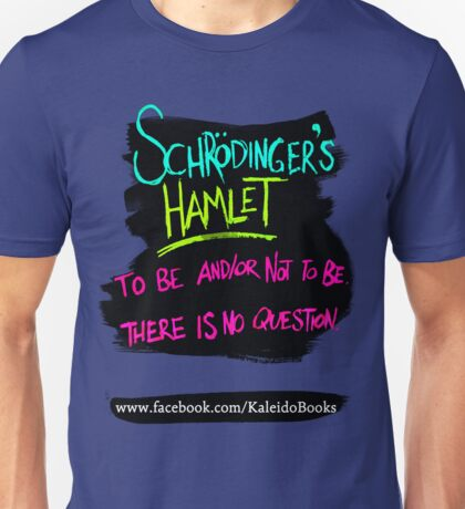 KALEIDO BOOKS AND GIFTS - SCHRODINGER'S HAMLET Unisex T-Shirt