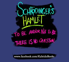 KALEIDO BOOKS AND GIFTS - SCHRODINGER'S HAMLET Unisex T-Shirt