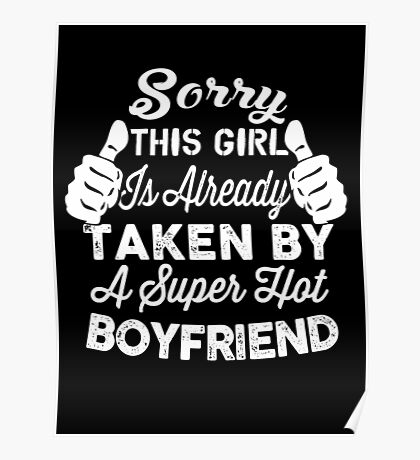 Sorry This Girl Is Already Taken By A Super Hot BOYFRIEND Poster