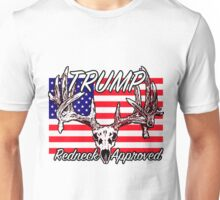 Trump Redneck Approved Unisex T-Shirt