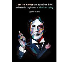 Quotation of OSCAR WILDE : I am so clever Photographic Print
