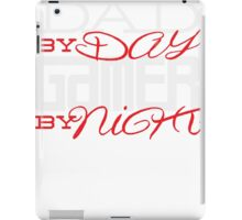 Dad By Day Gamer By Night - Video Game Player Father iPad Case/Skin