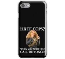 Support Police T-Shirt: Hate Cops - Call Beyonce iPhone Case/Skin