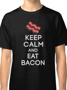 Keep Calm and Eat Bacon Funny T-Shirt Classic T-Shirt