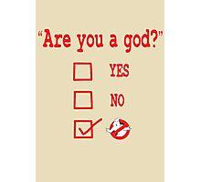 GOD? Photographic Print