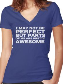 I may not be perfect but parts of me are pretty awesome Women's Fitted V-Neck T-Shirt