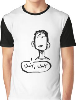 Wait.. What? Graphic T-Shirt
