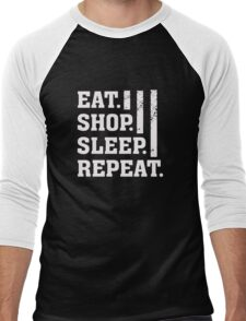 Eat. Shop. Sleep. Repeat - Funny Humor  Men's Baseball ¾ T-Shirt