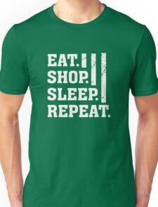 Eat. Shop. Sleep. Repeat - Funny Humor  Unisex T-Shirt