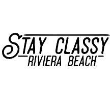 Stay Classy Riviera Beach Photographic Print