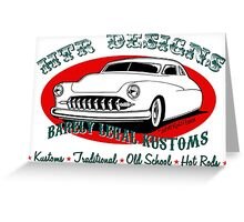 HTR Designs Barely Legal Kustoms garage Greeting Card