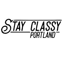 Stay Classy Portland Photographic Print