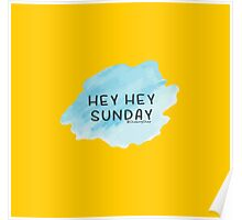 Hey hey Sunday Poster
