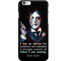 Quotation of OSCAR WILDE : I am so clever iPhone Case/Skin