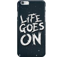 Life Goes On iPhone Case/Skin