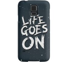 Life Goes On Samsung Galaxy Case/Skin