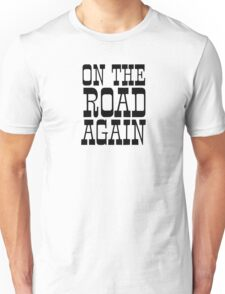 willie nelson johnny cash on the road again country canned heat song lyrics hippie rock n roll traveling adventure t shrits Unisex T-Shirt