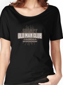 Grumpy Old Man Club - Complaining - Funny Women's Relaxed Fit T-Shirt