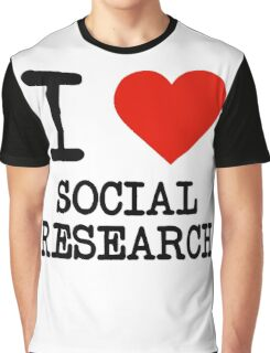 I Love Social Research Graphic T-Shirt