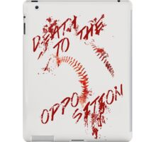 Death to the Opposition iPad Case/Skin