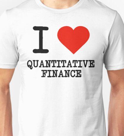 I Love Quantitative Finance Unisex T-Shirt