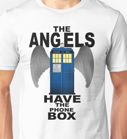 The Angels Have The Phonebox - Doctor Who Unisex T-Shirt