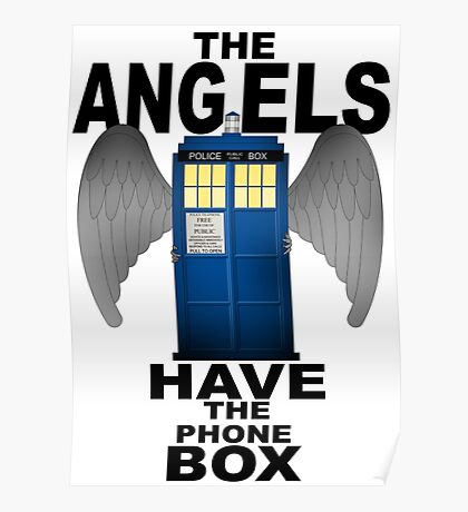 The Angels Have The Phonebox - Doctor Who Poster