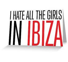Funny Parody 'I hate all the girls in Ibiza' Boyfriend T-Shirt Greeting Card