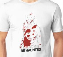 Hunt or be haunted {FULL} Unisex T-Shirt