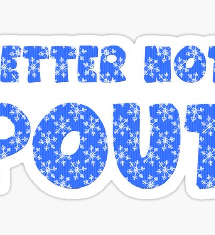 Better Not Pout Holiday Sticker