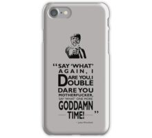 Say What Again I Dare You iPhone Case/Skin