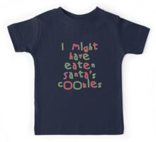 I Might Have Eaten Santa's Cookies Kids Tee
