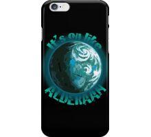 It's On Like Alderaan iPhone Case/Skin