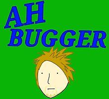 Ah Bugger! by goodnightdual