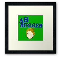 Ah Bugger! Framed Print