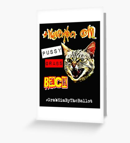 November 8th Pussy Grabs Back Greeting Card