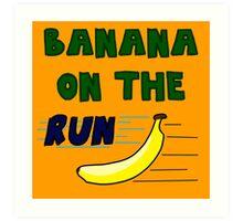Banana On The Run! Art Print