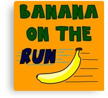 Banana On The Run! Canvas Print