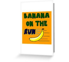 Banana On The Run! Greeting Card