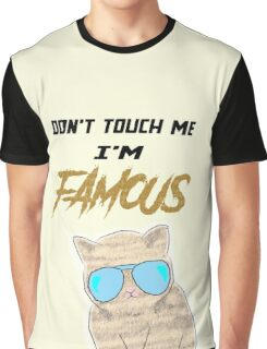 Dont touch me, Im famous Graphic T-Shirt