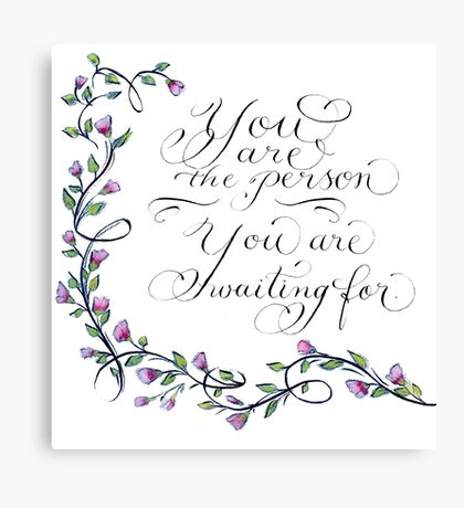 You are the person handwritten inspirational quote Canvas Print
