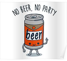 No Beer, No Party Poster