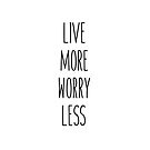 Live More Worry Less by Beth McConnell