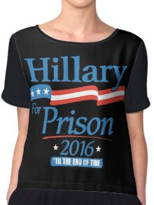 Hillary For Prison Chiffon Top