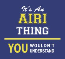 It's An AIRI thing, you wouldn't understand !! by satro